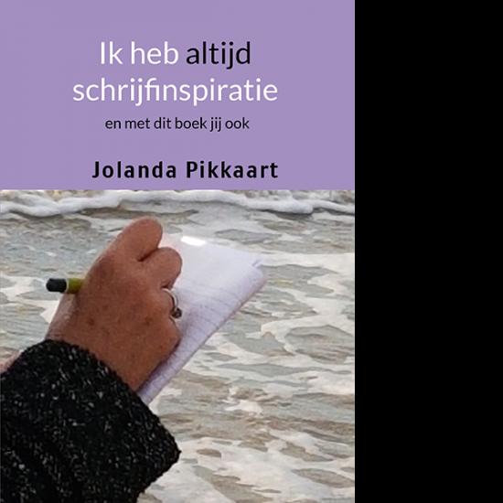 ik heb altijd schrijfinspiratie Jolanda Pikkaart