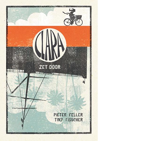 Clara zet door Pieter Feller Tiny Fisscher