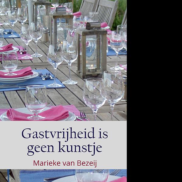 gastvrijheid is geen kunstje - Marieke van Bezeij