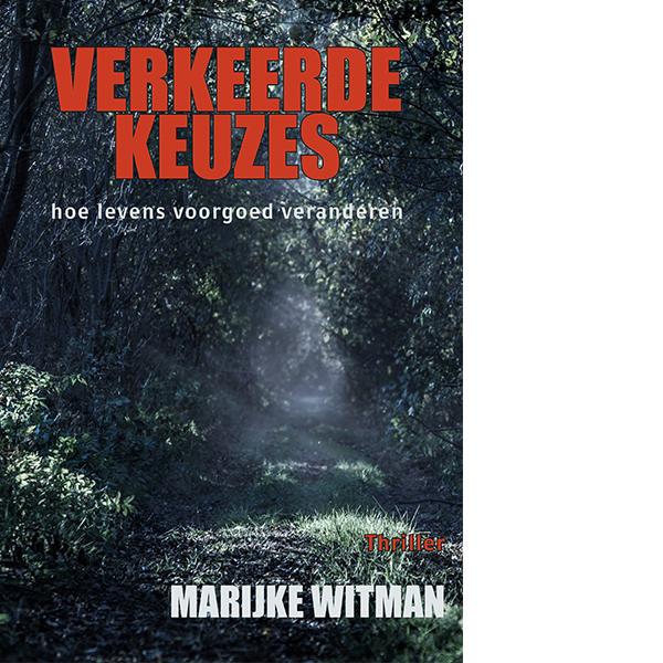 verkeerde keuzes thriller door Marijke Witman