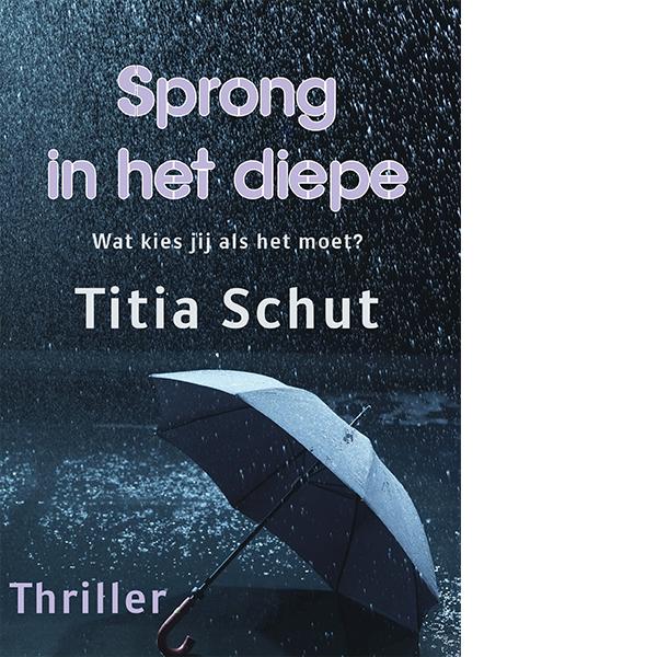 Sprong in het diepe Titia Schut